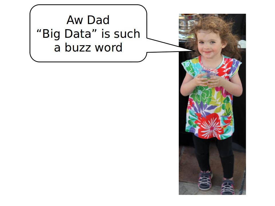 "River Ernest-White saying ""Aw Dad, Big Data s sch a buzz word"""